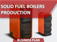 Business Plan of Solid Fuel Boilers Production